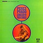 Pérez Prado Concierto Para Bongó