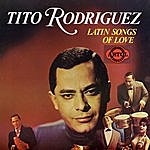 Tito Rodriguez Latin Songs Of Love