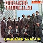 Orquesta Aragón Mosaicos Tropicales