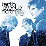 Tenth Avenue North Strong Enough To Save (Single)