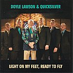 Doyle Lawson Light On My Feet, Ready To Fly
