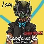 Chris Brown I Can Transform Ya (Single)