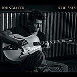 John Mayer Who Says (Single)