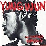 Yung Wun The Dirtiest Thirstiest (Edited)