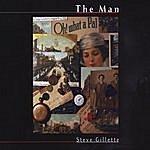 Steve Gillette The Man
