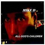 Mike D. All God's Children