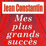 Jean Constantin Mes Plus Grands Succès - Jean Constantin