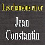 Jean Constantin Les Chansons En Or - Jean Constantin