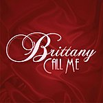 Brittany Call Me (Single)