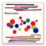 Gak Sato Post-Echo