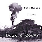 Earl Musick Duck & Cover