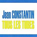 Jean Constantin Tous Les Tubes - Jean Constantin