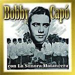 Bobby Capo Bobby Capó Con La Sonora Matancera