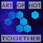 Art Of Hot Together