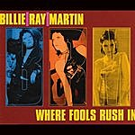 Billie Ray Martin Where Fools Rush In (Including 3 Extra Mixes Of 18 Carat Garbage Previously Available On Vinyl Only)