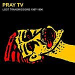 Pray TV Lost Transmissions 1987-1996