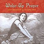 Kathy Greenholdt Wake-Up Prayer