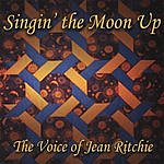 Susie Glaze Singin' The Moon Up: The Voice Of Jean Ritchie