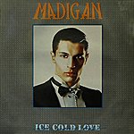 Madigan Ice Cold Love (2-Track Single)