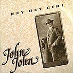John John Hey Hey Girl (3-Track Maxi-Single)