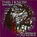 Jeff Bjorck This I Know: Ageless Hymns Of Faith