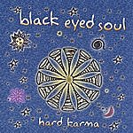 Black Eyed Soul Hard Karma