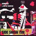 Cerberus Side Show Tim