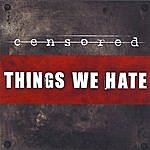 Censored Things We Hate