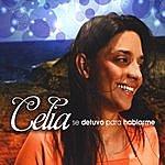 Celia Se Detuvo Para Hablarme
