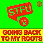 STFU Going Back To My Roots (6-Track Maxi-Single)