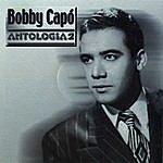 Bobby Capo Antología Volumen 2