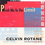 Celvin Rotane Push Me To The Limit