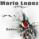 Mario Lopez Sadness (7-Track Maxi-Single)