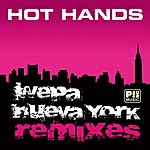 Hot Hands Wepa Nueva York (Remixes)