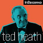Ted Heath In2bigband (Digitally Remastered)