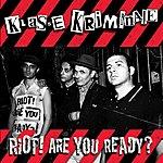 Klasse Kriminale Riot! Are Your Ready?