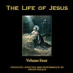 Orson Welles The Life Of Jesus, Volume 4