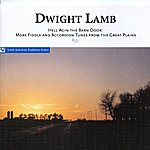 Dwight Lamb Hell Agin The Barn Door - More Fiddle And Accordion Tunes From The Great Plains