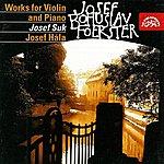Josef Suk Foerster: Works For Violin And Piano I & II