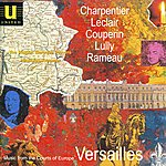 Raglan Baroque Players Music From The Courts Of Europe - Versailles