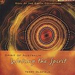 Terry Oldfield Spirit Of Australia - Waking The Spirit
