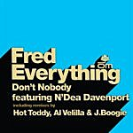 Fred Everything Don't Nobody (6-Track Maxi-Single)