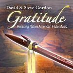 David & Steve Gordon Gratitude – Relaxing Native American Flute Music