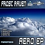 Frost-RAVEN Power House Rec Presents: Frost Raven - Aero Ep