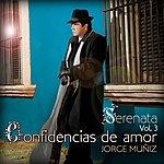 Jorge Muñiz Serenata Volumen 3 Confidencias De Amor