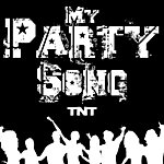 TNT My Party Song - Single