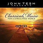 John Tesh Classical Music For A Stress-Free World