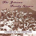 The Johnson Family Singers Singing On The Mountain