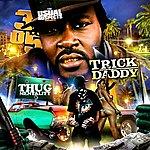 Trick Daddy Thug Mentality