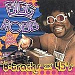 Bigg Robb 8 Tracks N 45s
